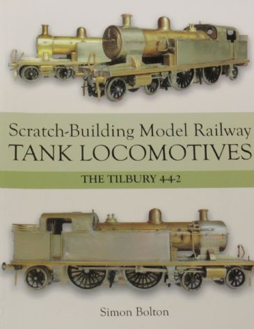 Scratch-Building Model Railway Tank Locomotives - The Tilbury 4-4-2, by Simon Bolton